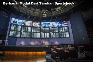 Berbagai Modal Dari Taruhan Sportsbook