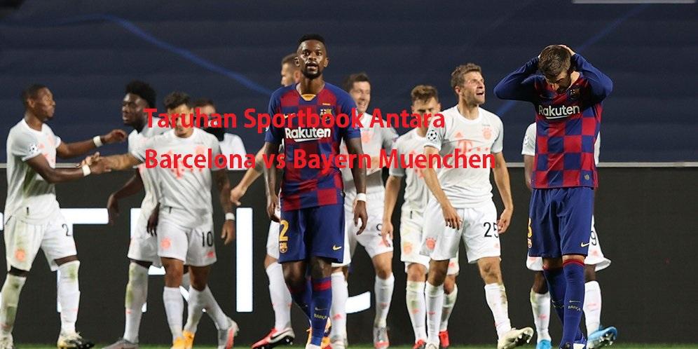 Taruhan Sportbook Antara Barcelona vs Bayern Muenchen