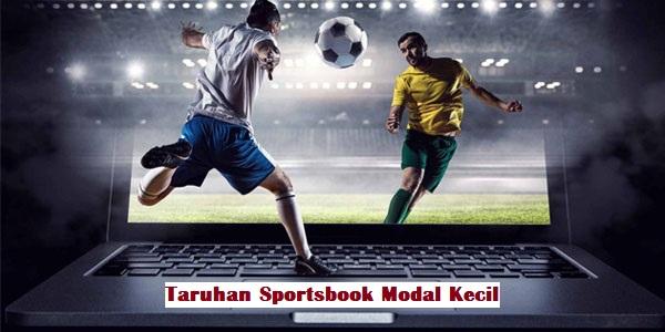 Taruhan Sportsbook Modal Kecil